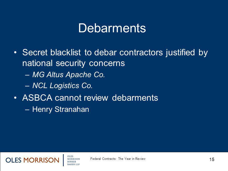 Debarments Secret blacklist to debar contractors justified by national security concerns –MG Altus Apache Co.