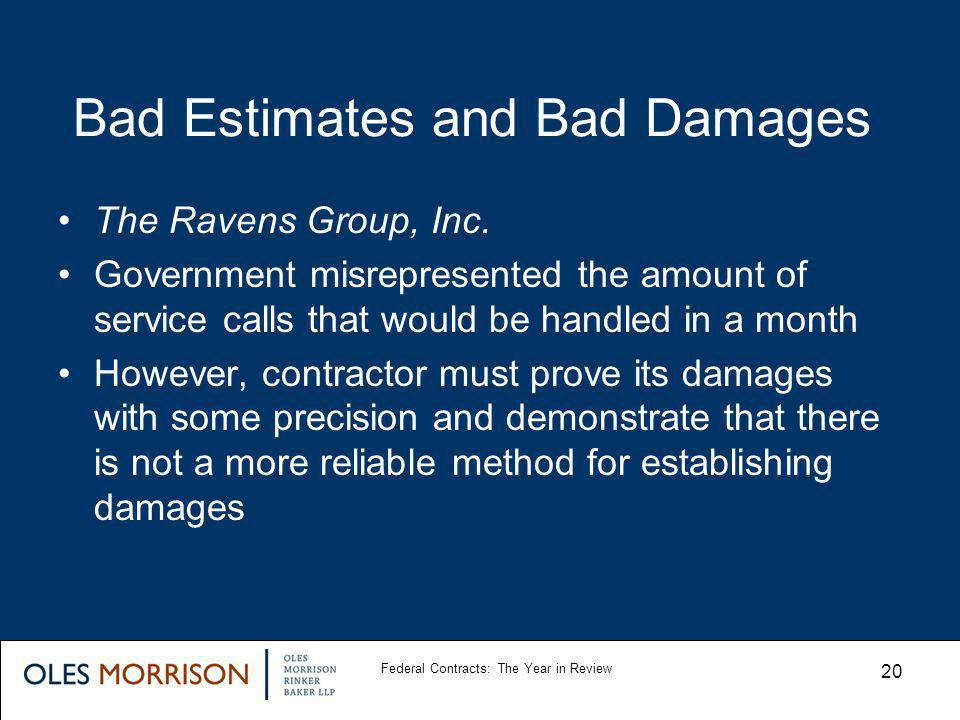 Bad Estimates and Bad Damages The Ravens Group, Inc.