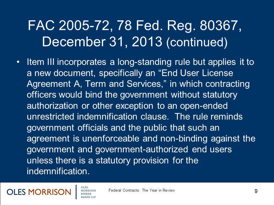 FAC 2005-72, 78 Fed. Reg. 80367, December 31, 2013 (continued) Item III incorporates a long-standing rule but applies it to a new document, specifical