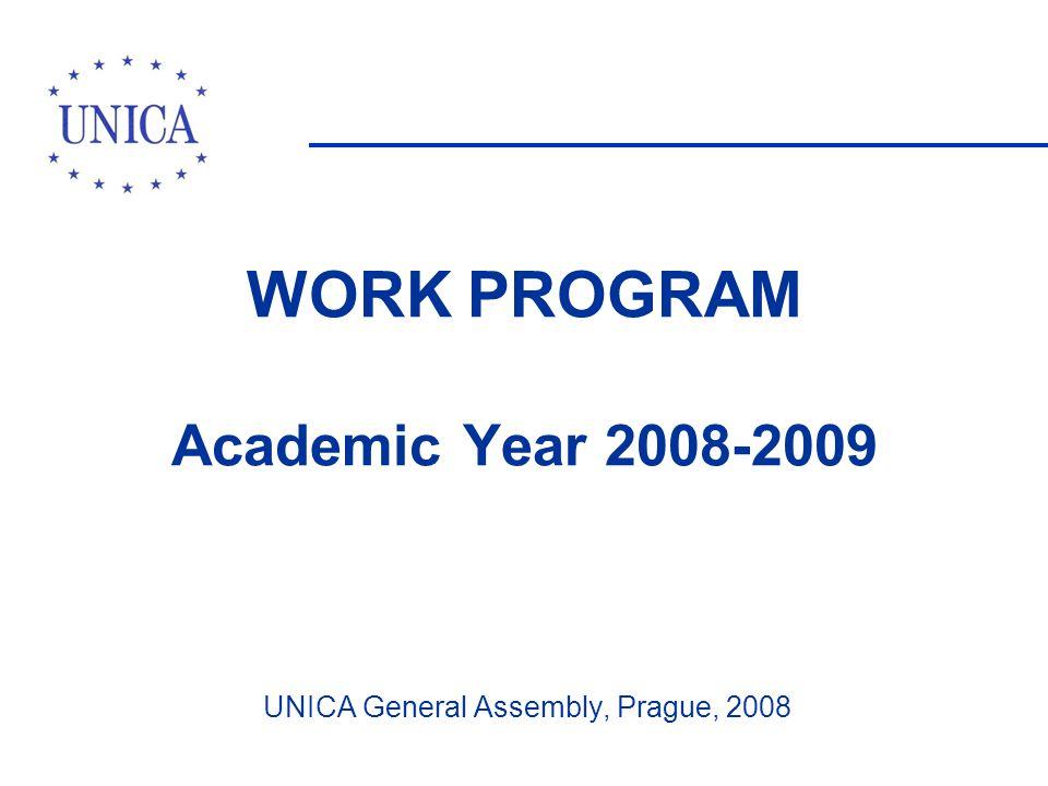 WORK PROGRAM Academic Year 2008-2009 UNICA General Assembly, Prague, 2008