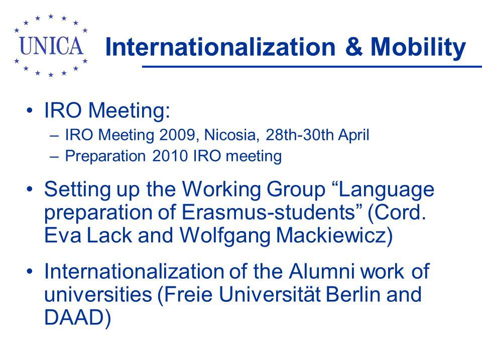 Internationalization & Mobility IRO Meeting: –IRO Meeting 2009, Nicosia, 28th-30th April –Preparation 2010 IRO meeting Setting up the Working Group La