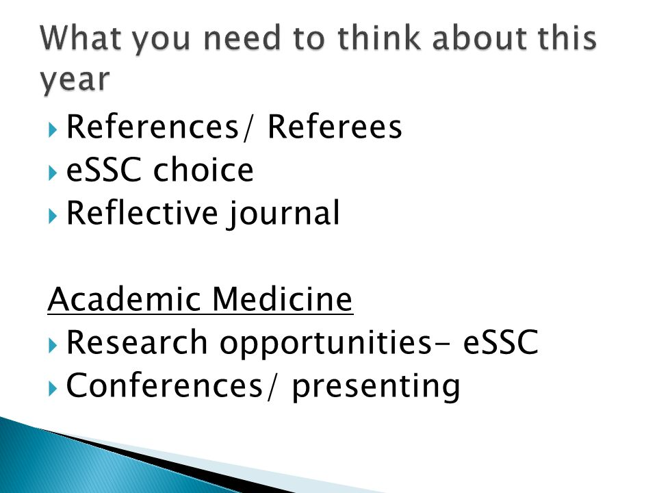 References/ Referees eSSC choice Reflective journal Academic Medicine Research opportunities- eSSC Conferences/ presenting