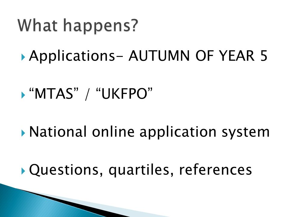 Applications- AUTUMN OF YEAR 5 MTAS / UKFPO National online application system Questions, quartiles, references
