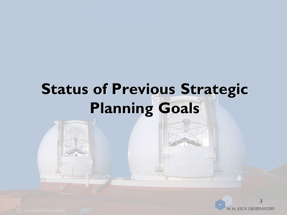 3 Status of Previous Strategic Planning Goals