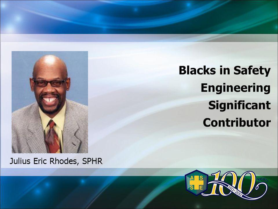 Blacks in Safety Engineering Significant Contributor Julius Eric Rhodes, SPHR