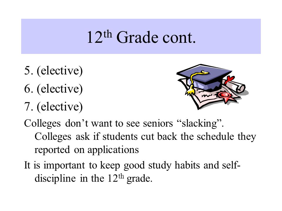 12 th Grade cont. 5. (elective) 6. (elective) 7.