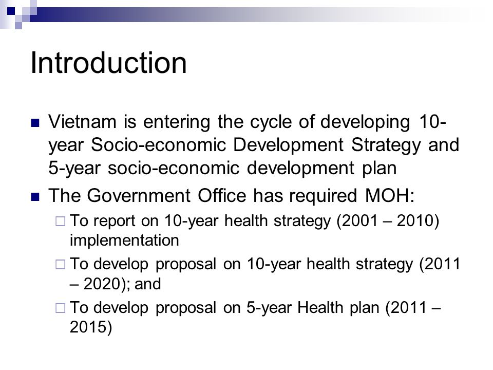 Introduction Vietnam is entering the cycle of developing 10- year Socio-economic Development Strategy and 5-year socio-economic development plan The G