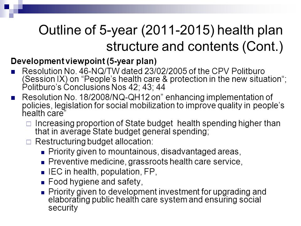 Outline of 5-year (2011-2015) health plan structure and contents (Cont.) Development viewpoint (5-year plan) Resolution No. 46-NQ/TW dated 23/02/2005