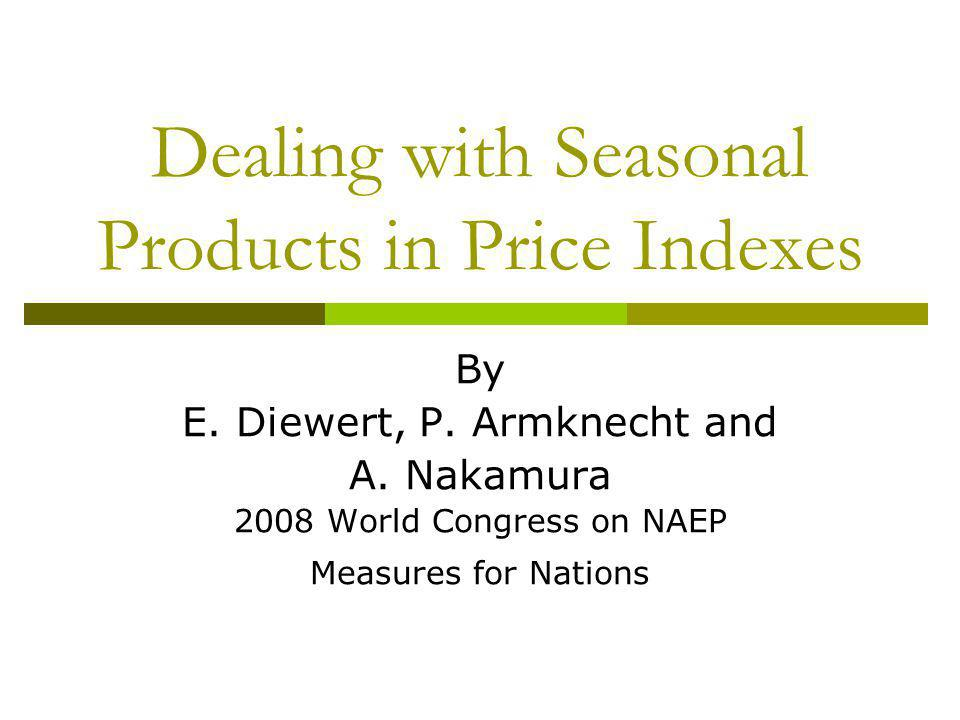 Dealing with Seasonal Products in Price Indexes By E.
