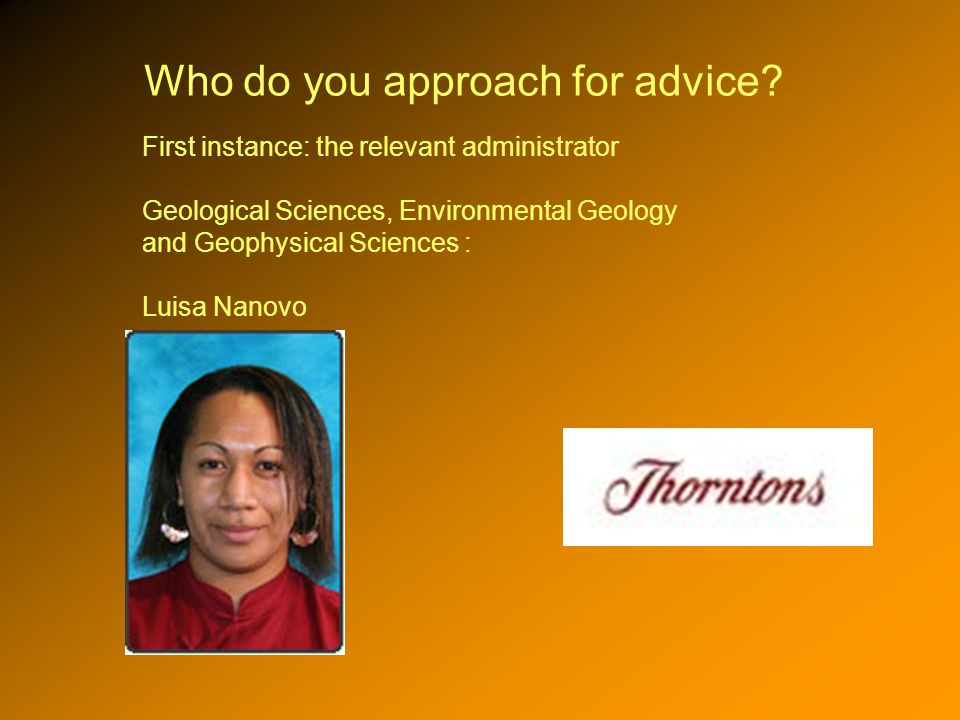 Who do you approach for advice.
