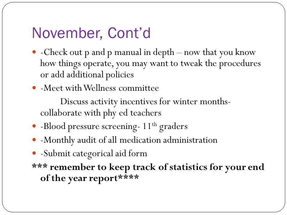 November, Contd -Check out p and p manual in depth – now that you know how things operate, you may want to tweak the procedures or add additional poli
