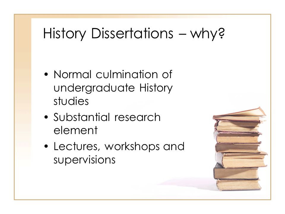 History Dissertations – why.