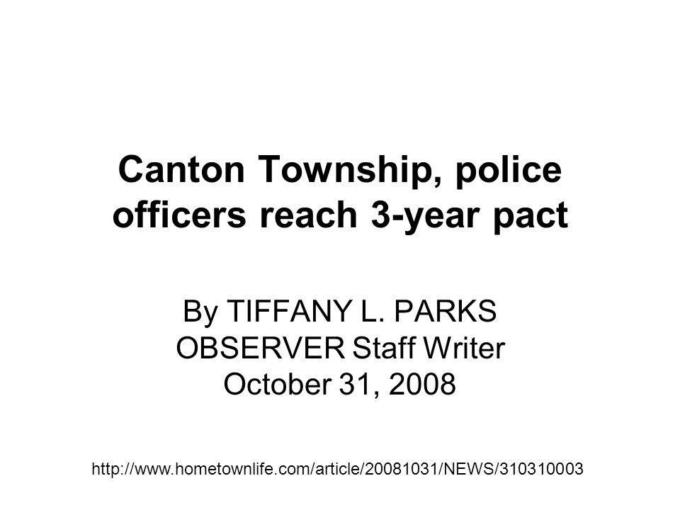Canton Township, police officers reach 3-year pact By TIFFANY L.