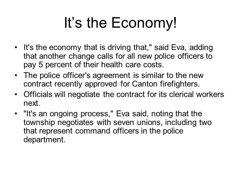 Its the Economy! It's the economy that is driving that,