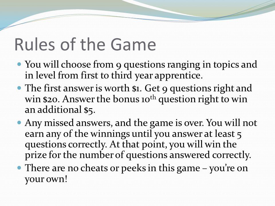 Question Values Question values are as follows: Question #Value 1$1 2 3 4 5 6$3 7 8$4 9$5 BONUS$5