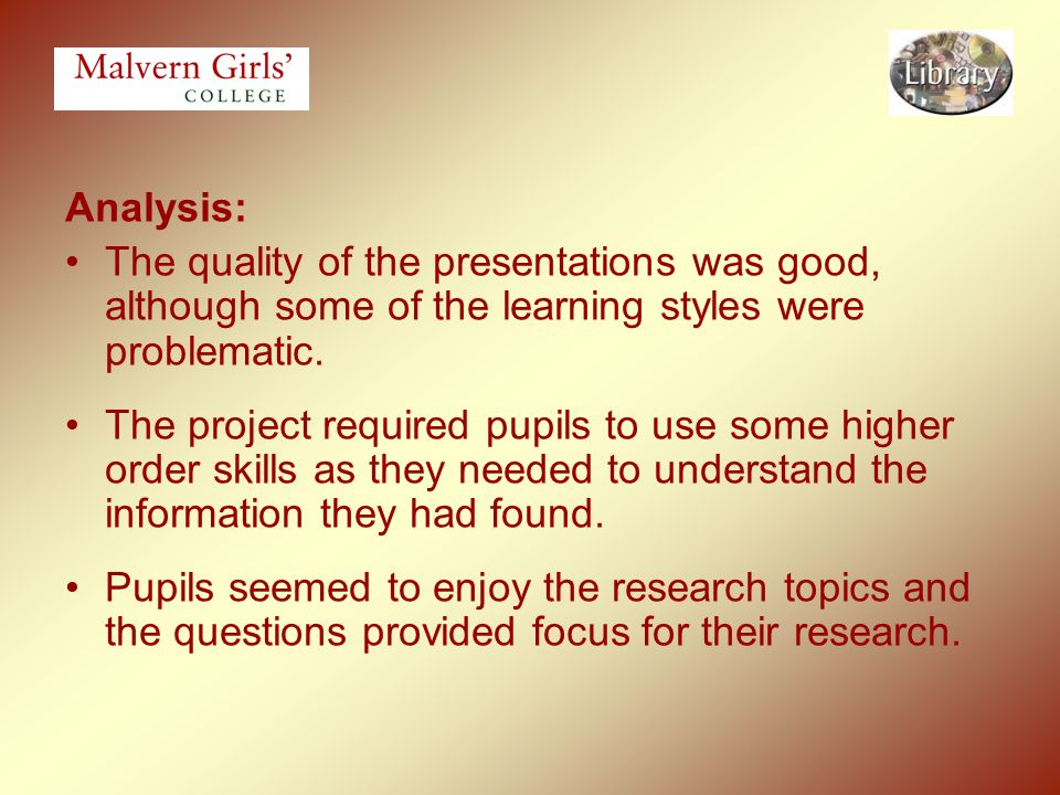 Analysis: The quality of the presentations was good, although some of the learning styles were problematic.