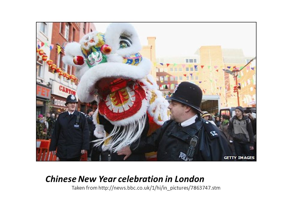 Chinese New Year celebration in London Taken from http://news.bbc.co.uk/1/hi/in_pictures/7863747.stm