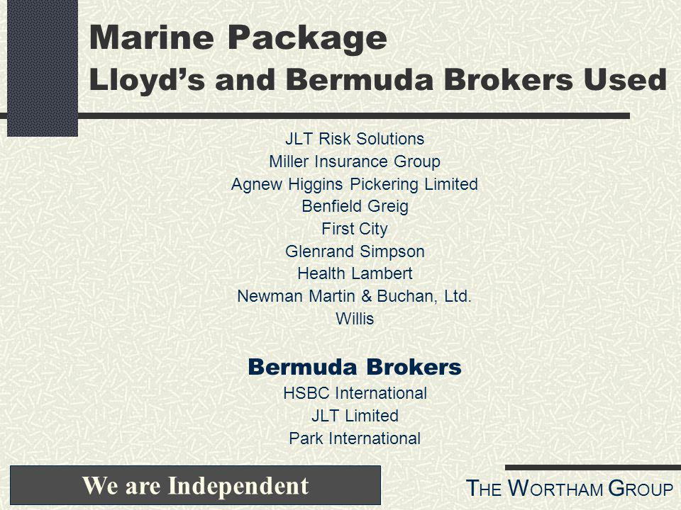 T HE W ORTHAM G ROUP Marine Package Lloyds and Bermuda Brokers Used JLT Risk Solutions Miller Insurance Group Agnew Higgins Pickering Limited Benfield Greig First City Glenrand Simpson Health Lambert Newman Martin & Buchan, Ltd.