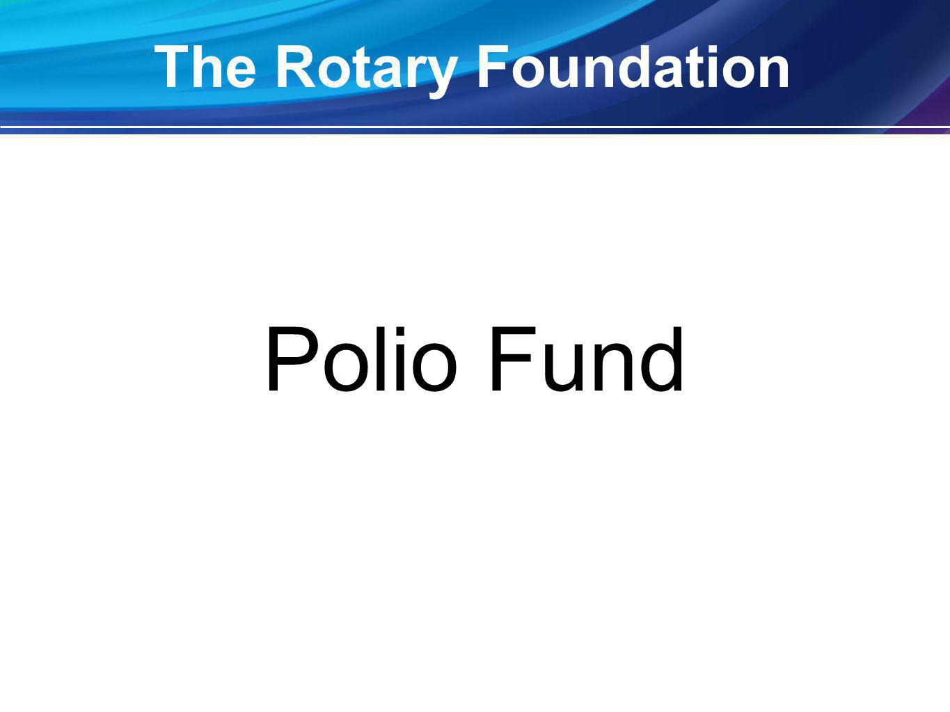 Polio Fund The Rotary Foundation
