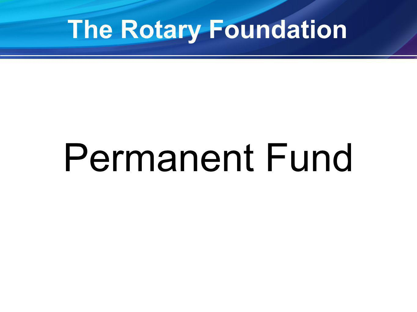Permanent Fund The Rotary Foundation