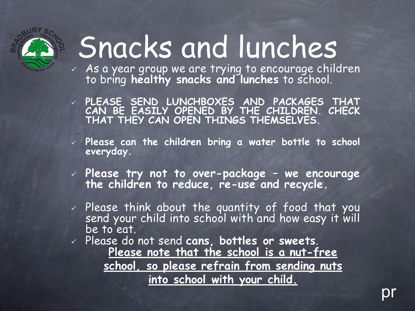Snacks and lunches As a year group we are trying to encourage children to bring healthy snacks and lunches to school. PLEASE SEND LUNCHBOXES AND PACKA