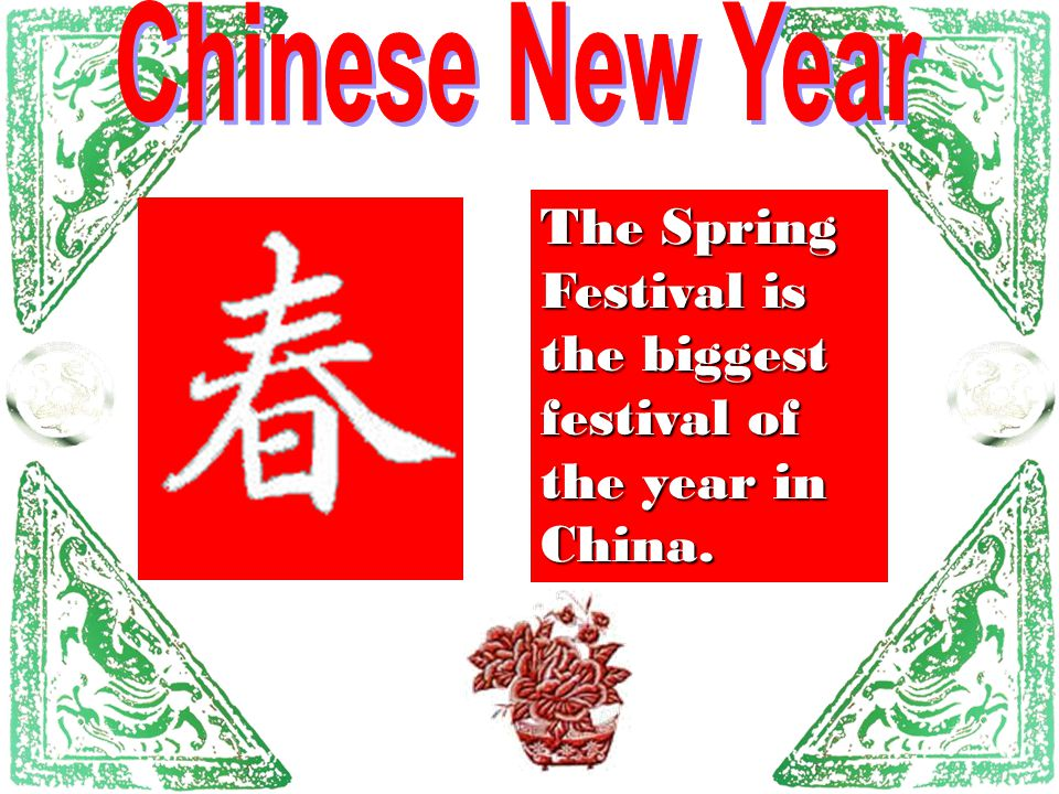 The Spring Festival is the biggest festival of the year in China.