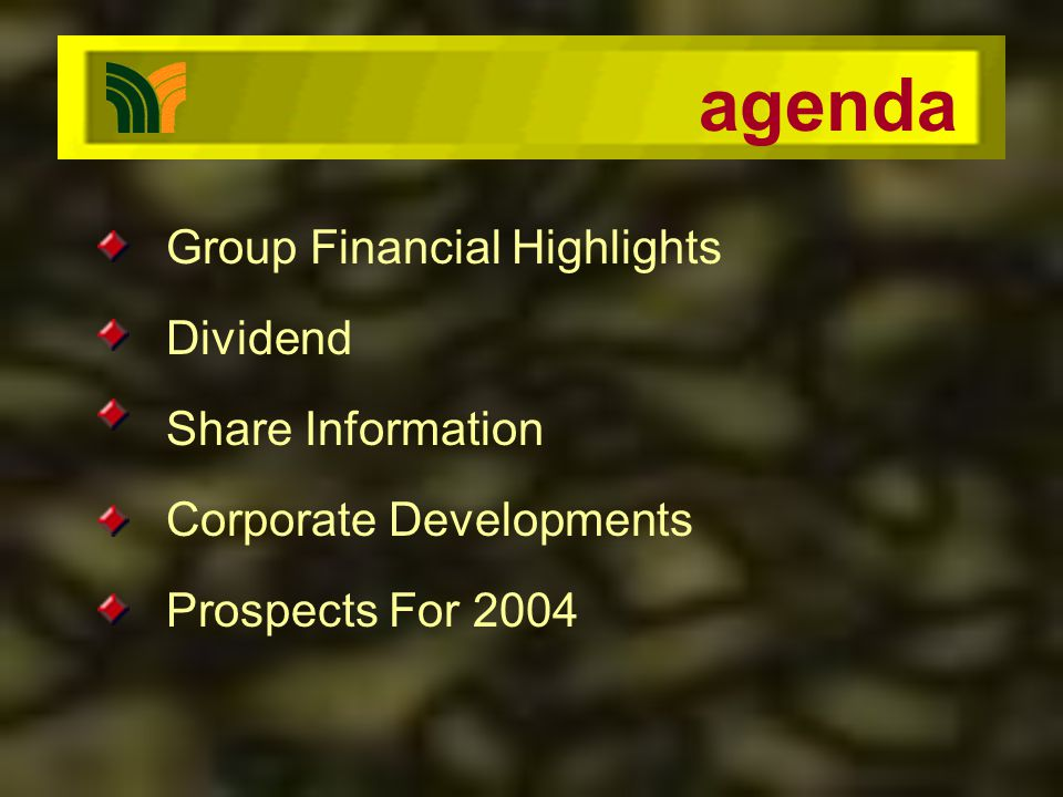 Group Financial Highlights Dividend Share Information Corporate Developments Prospects For 2004 agenda