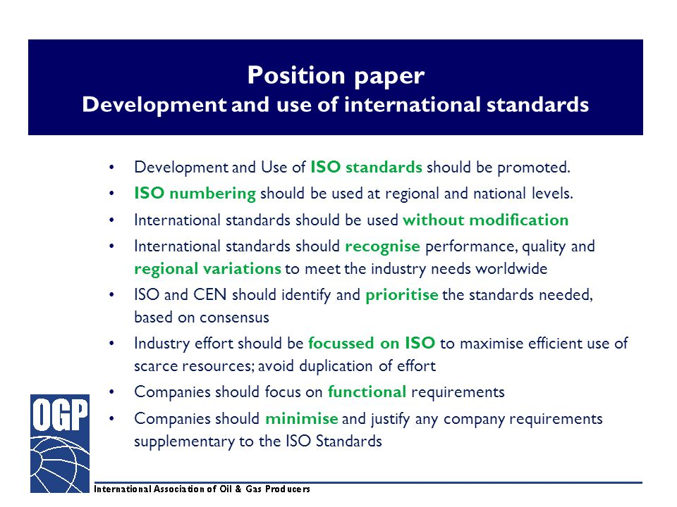 Position paper Development and use of international standards Development and Use of ISO standards should be promoted.