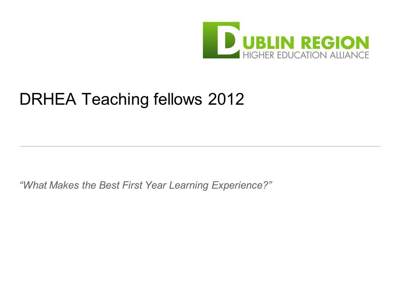 DRHEA Dublin Regional Higher Education Alliance DITIADT DCUNUI Maynooth IT BlanchardstownTCD IT TallaghtUCD