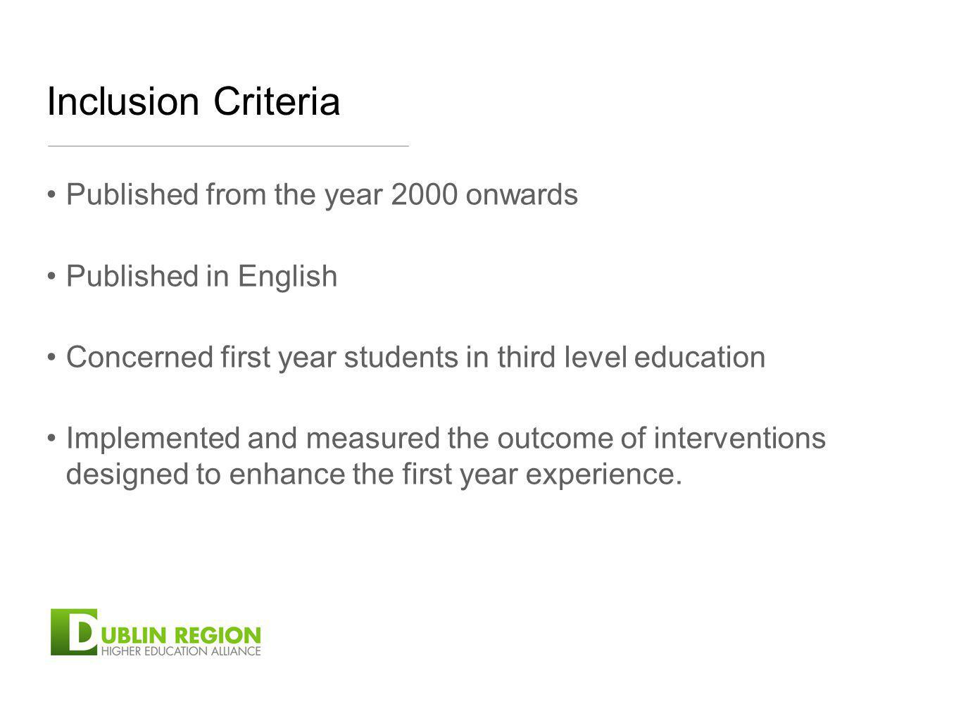 Inclusion Criteria Published from the year 2000 onwards Published in English Concerned first year students in third level education Implemented and me
