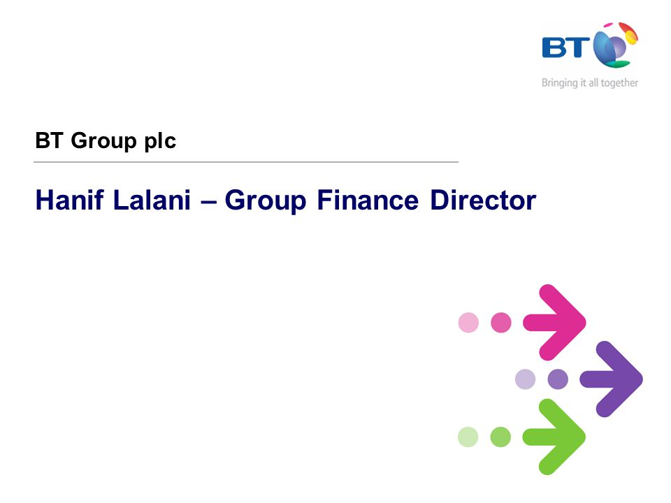 Hanif Lalani – Group Finance Director BT Group plc