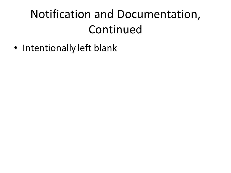 Notification and Documentation, Continued Intentionally left blank