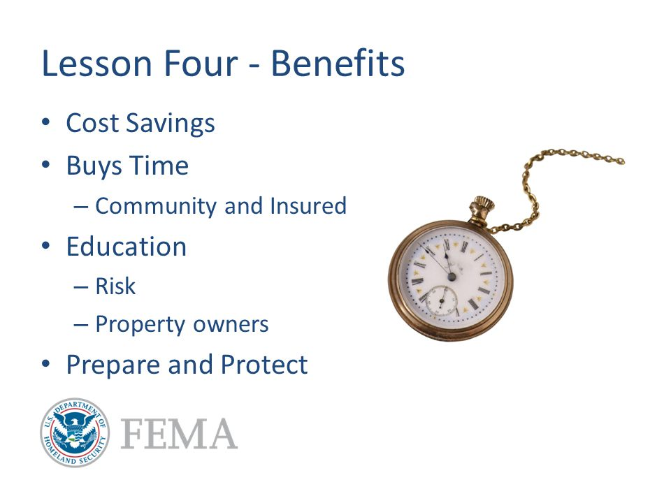 Lesson Four - Benefits Cost Savings Buys Time – Community and Insured Education – Risk – Property owners Prepare and Protect