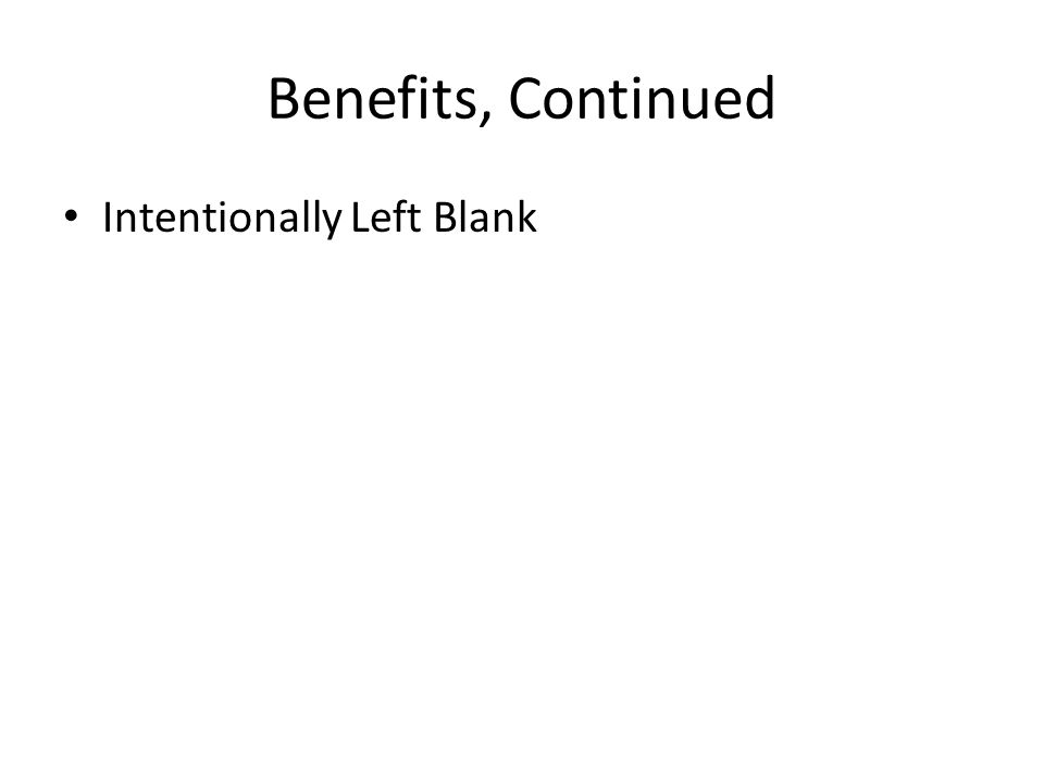 Benefits, Continued Intentionally Left Blank