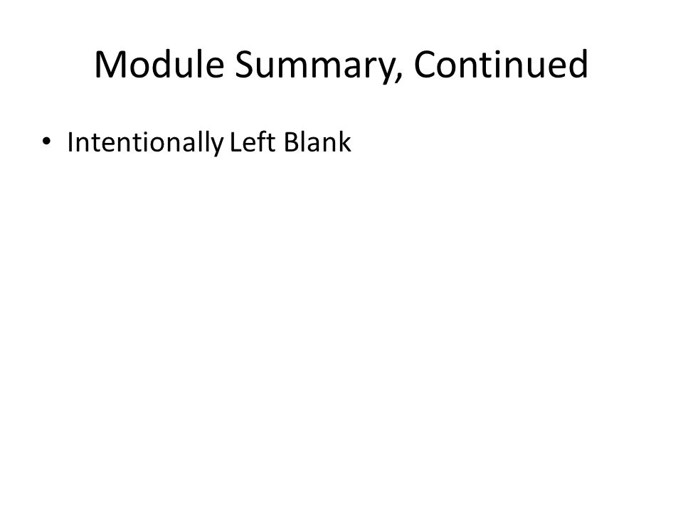 Module Summary, Continued Intentionally Left Blank