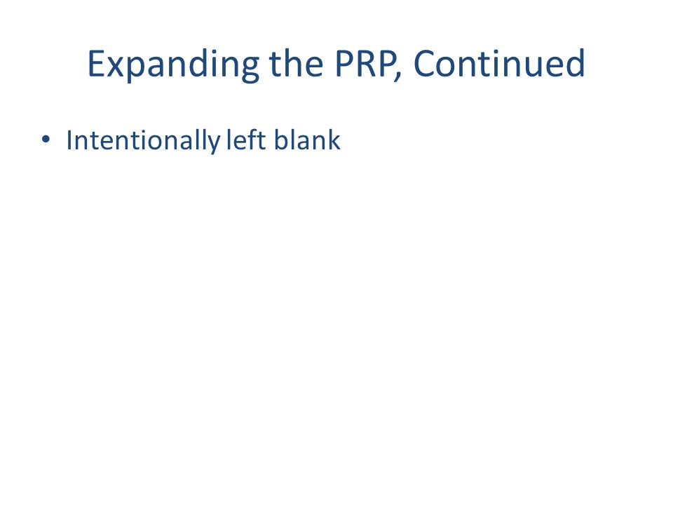 Expanding the PRP, Continued Intentionally left blank