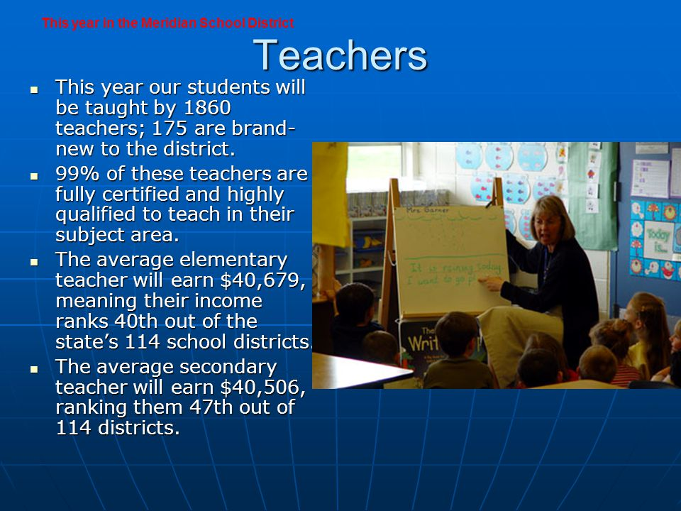 Teachers This year our students will be taught by 1860 teachers; 175 are brand- new to the district.