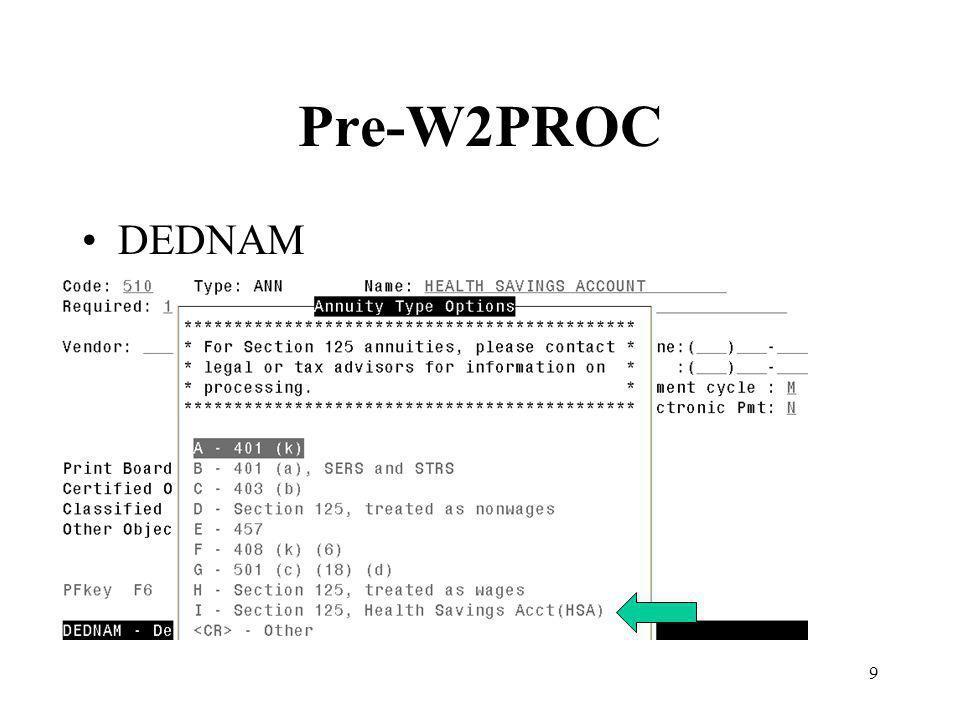 9 Pre-W2PROC DEDNAM