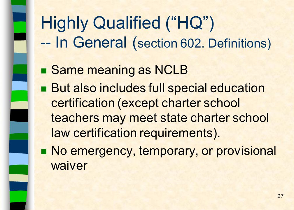 27 Highly Qualified (HQ) -- In General ( section 602.