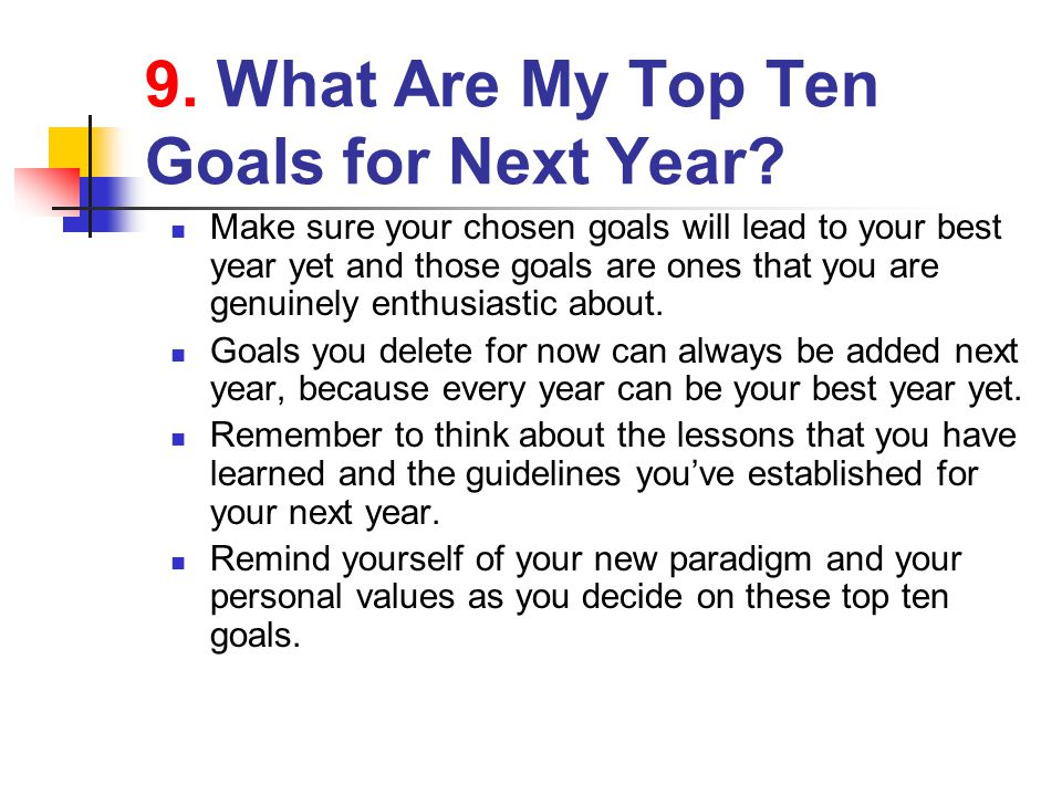 9.What Are My Top Ten Goals for Next Year.