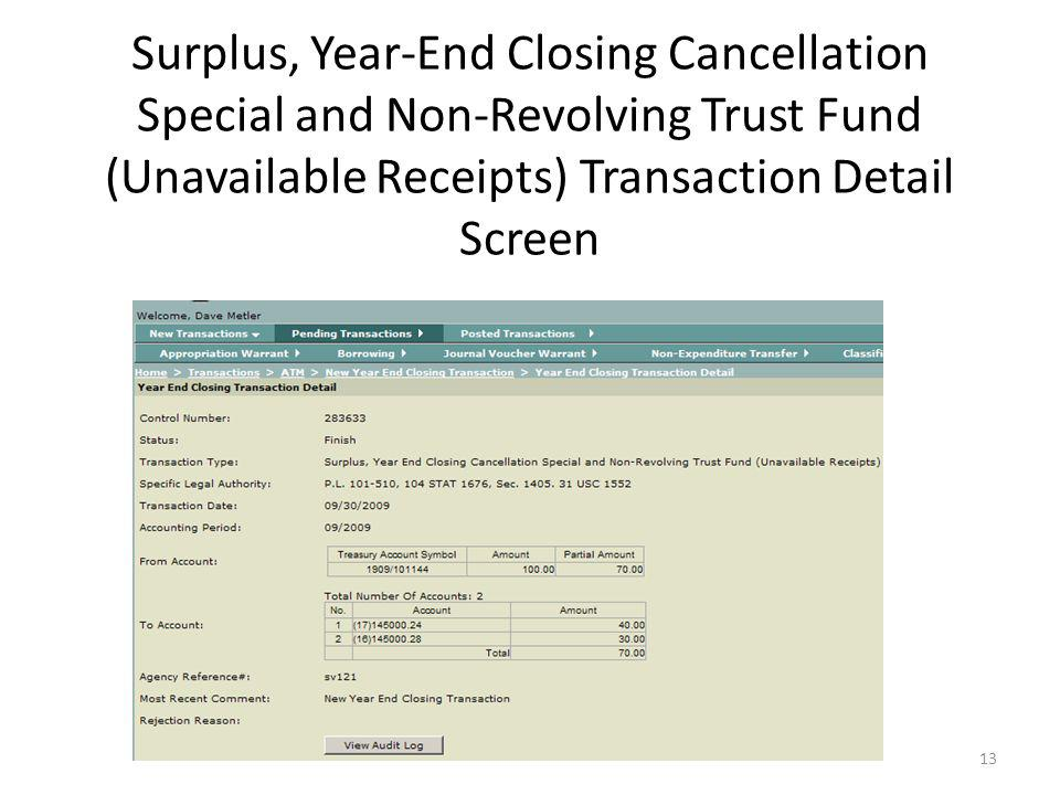 13 Surplus, Year-End Closing Cancellation Special and Non-Revolving Trust Fund (Unavailable Receipts) Transaction Detail Screen