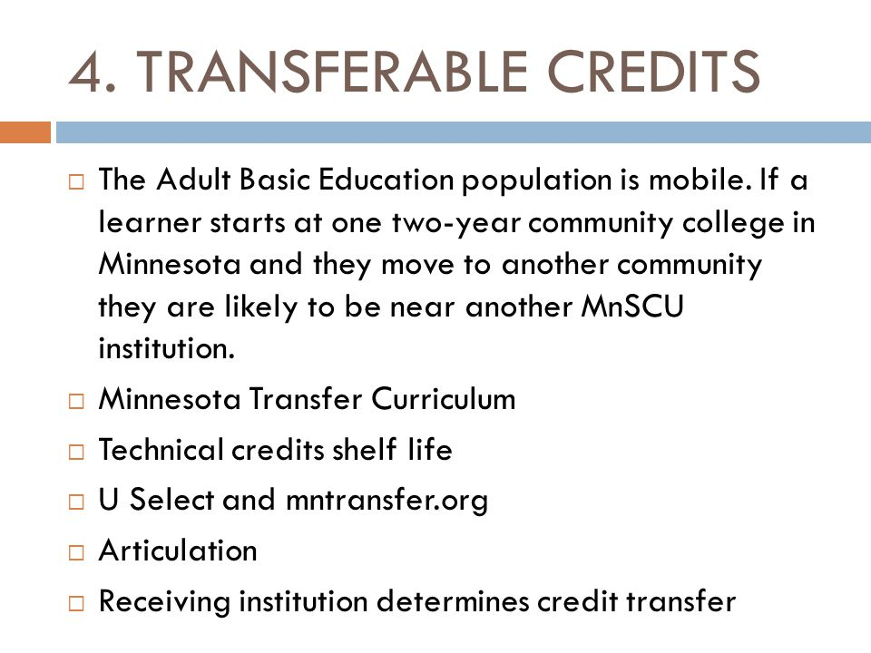 4. TRANSFERABLE CREDITS The Adult Basic Education population is mobile.
