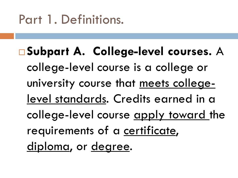 Part 1. Definitions. Subpart A. College-level courses.