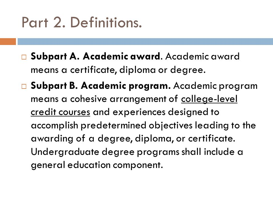 Part 2. Definitions. Subpart A. Academic award.