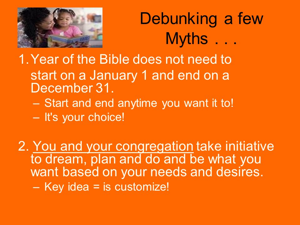 1.Year of the Bible does not need to start on a January 1 and end on a December 31.