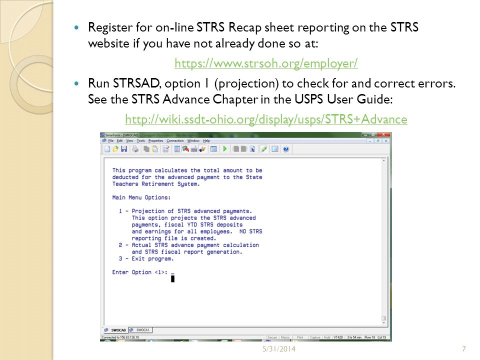 Once the data has been verified for the advance, run the STRSAD program again, this time selecting Option 2.