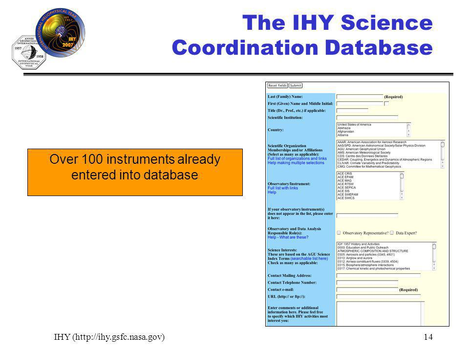 IHY (http://ihy.gsfc.nasa.gov)14 The IHY Science Coordination Database Over 100 instruments already entered into database
