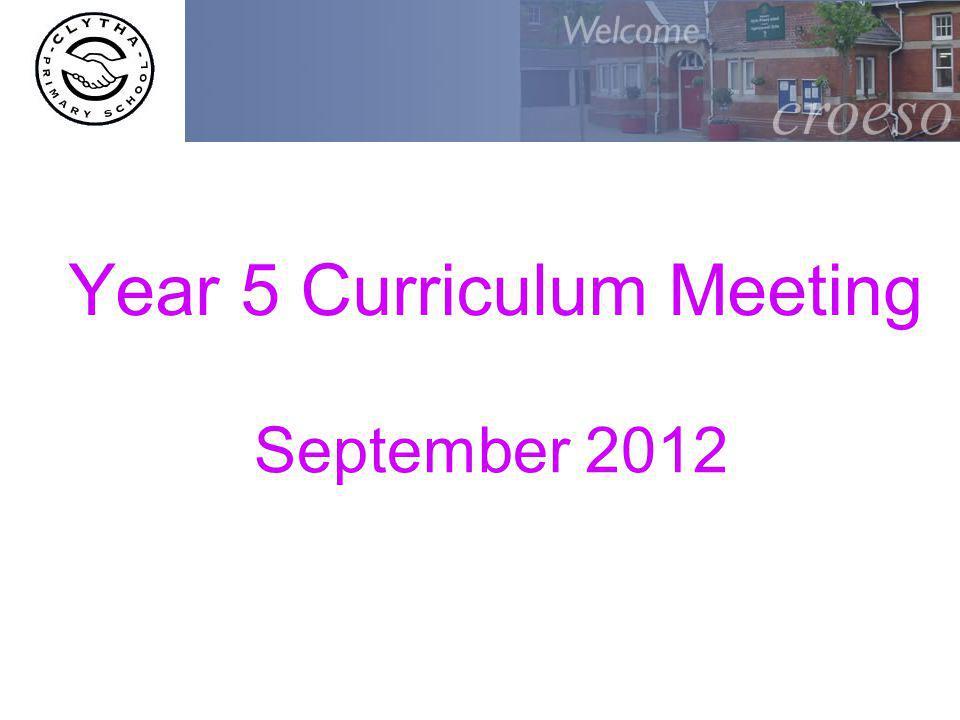 Year 5 Curriculum Meeting September 2012