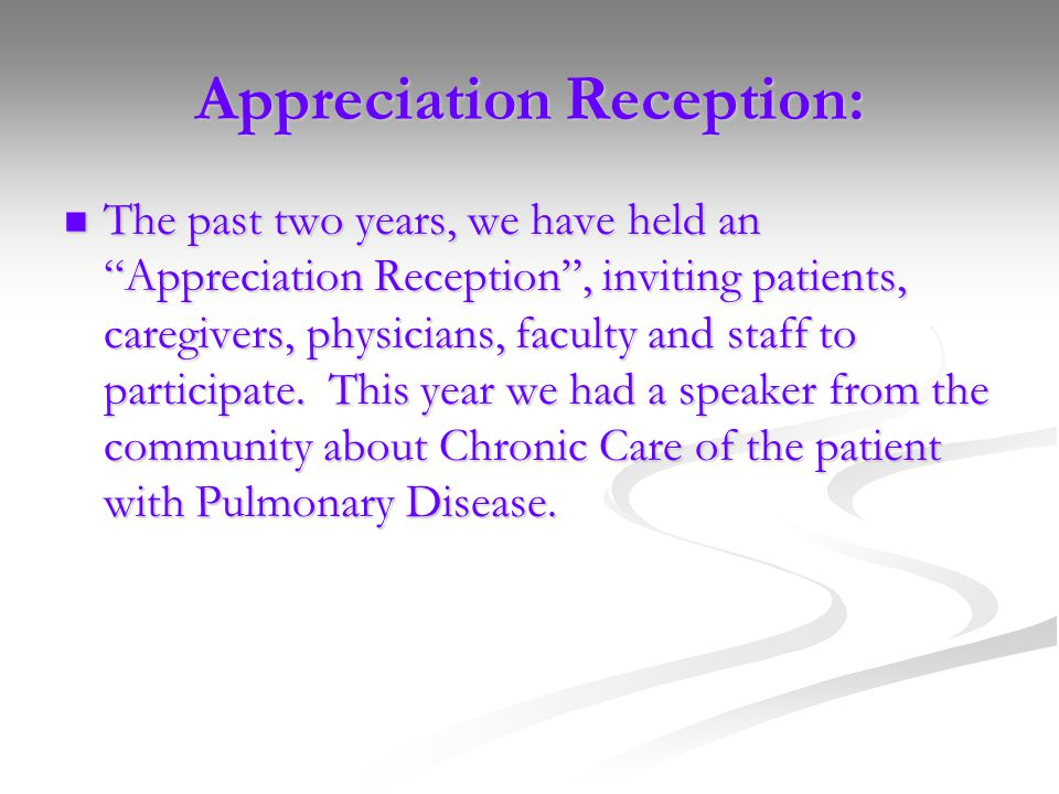Appreciation Reception: The past two years, we have held an Appreciation Reception, inviting patients, caregivers, physicians, faculty and staff to participate.