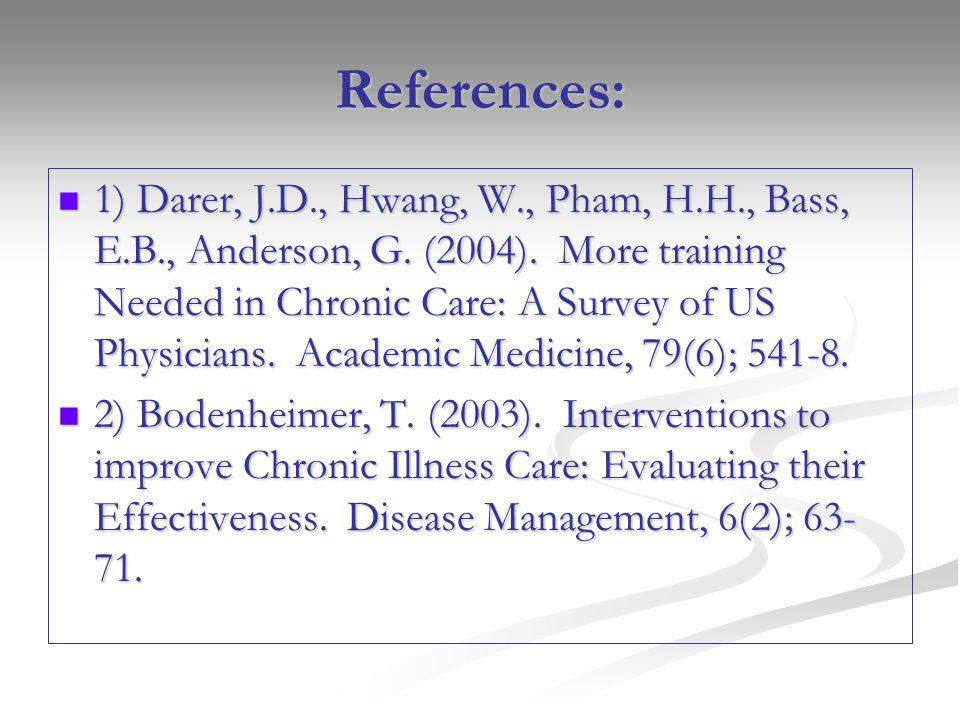 References: 1) Darer, J.D., Hwang, W., Pham, H.H., Bass, E.B., Anderson, G.